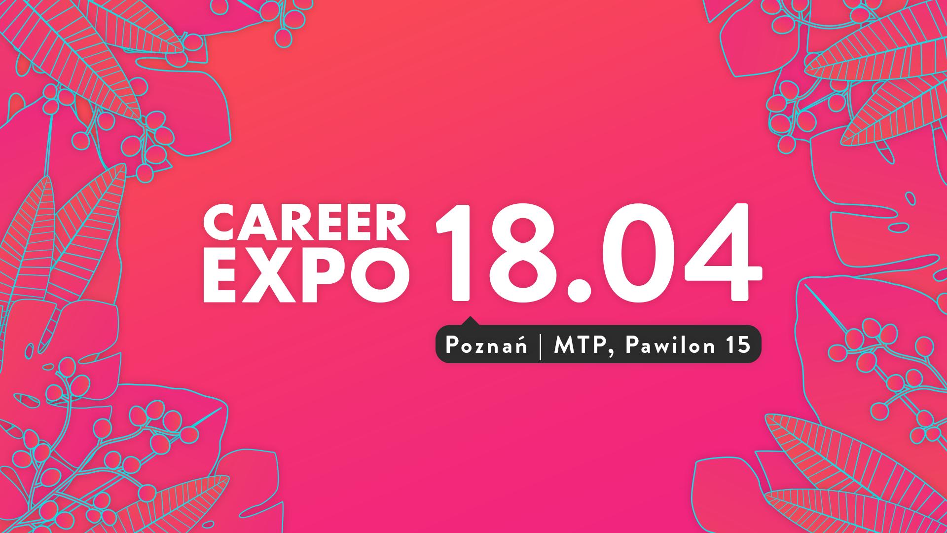 Na Career EXPO nie zagraża ci nudna praca!