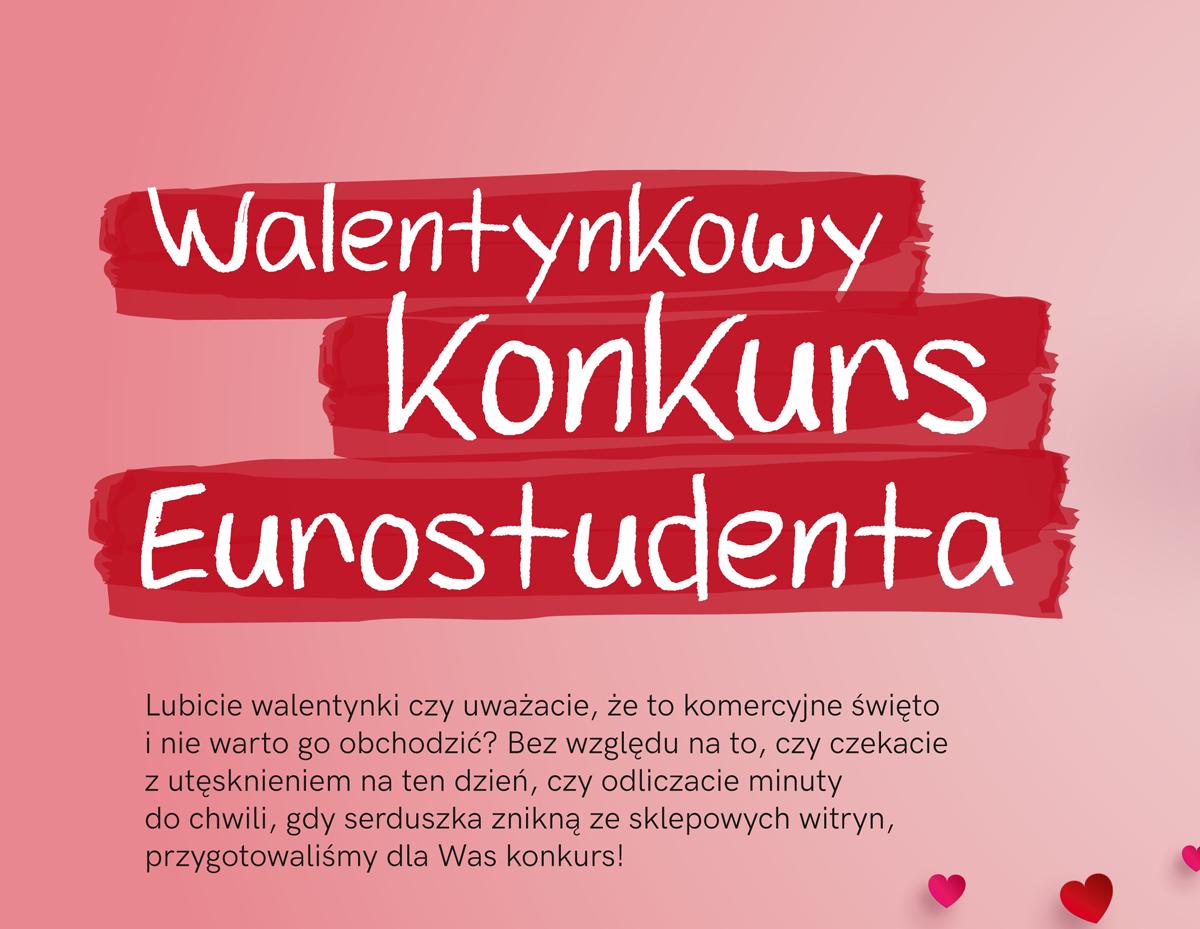 Walentynkowy konkurs Eurostudenta!
