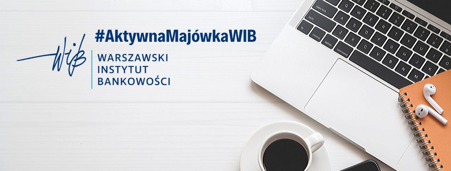 #AktywnaMajówkaWIB – weekend inny niż zwykle