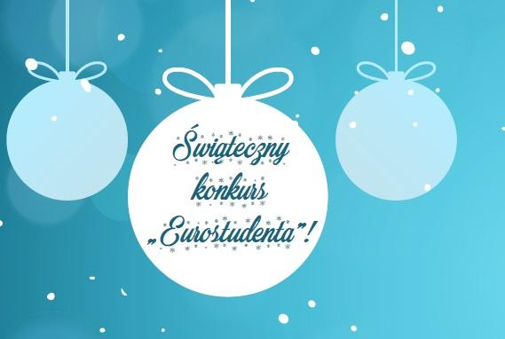 """Świąteczny konkurs """"Eurostudenta""""!"""