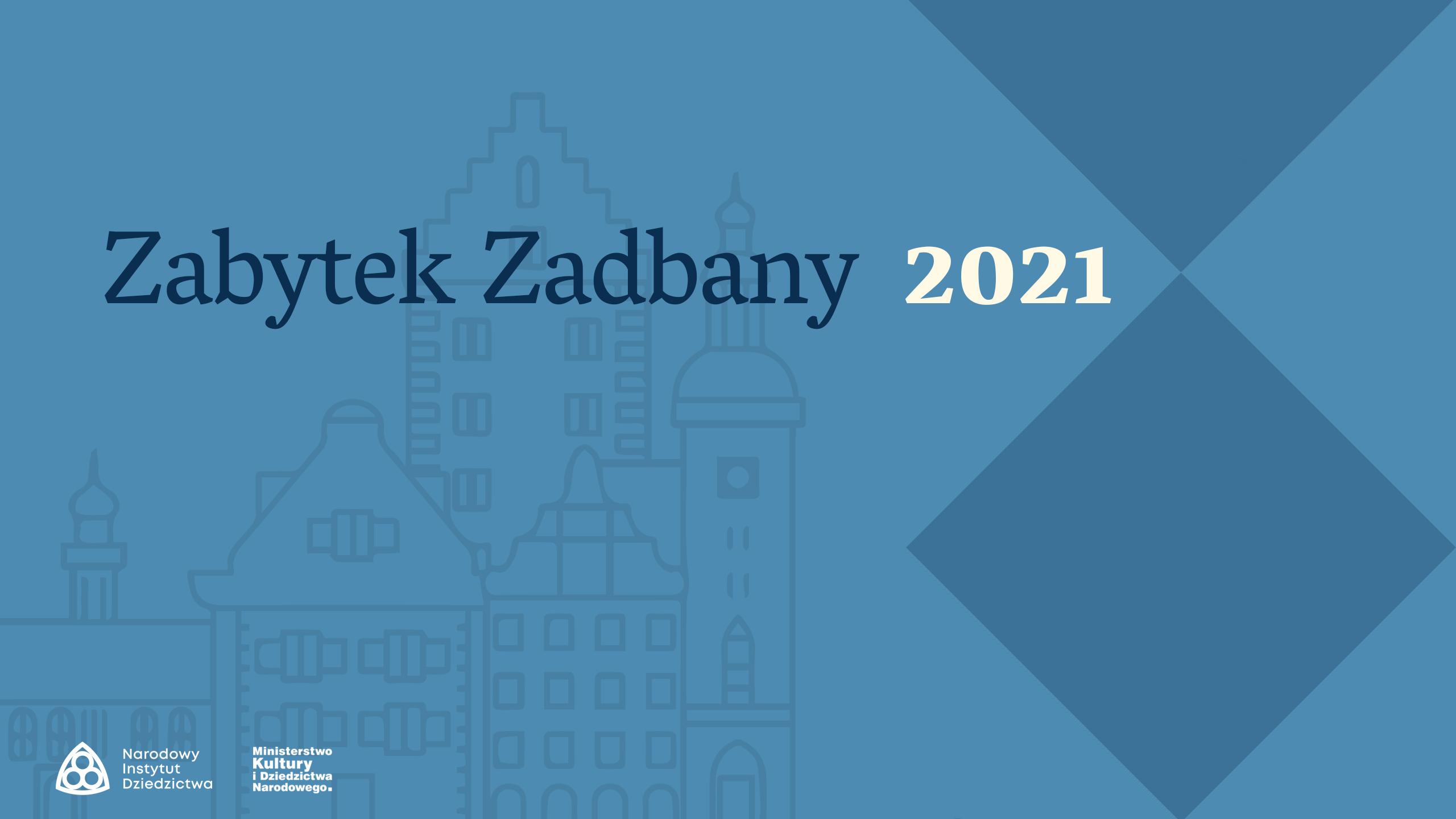 Zabytek Zadbany 2021