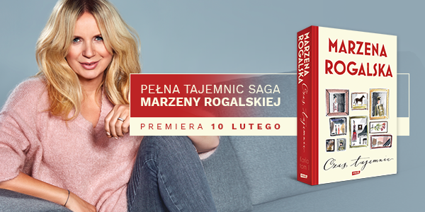 """Marzena Rogalska  """"Czas tajemnic"""" od Wydawnictwa ZNAK – do wygrania w konkursie!"""