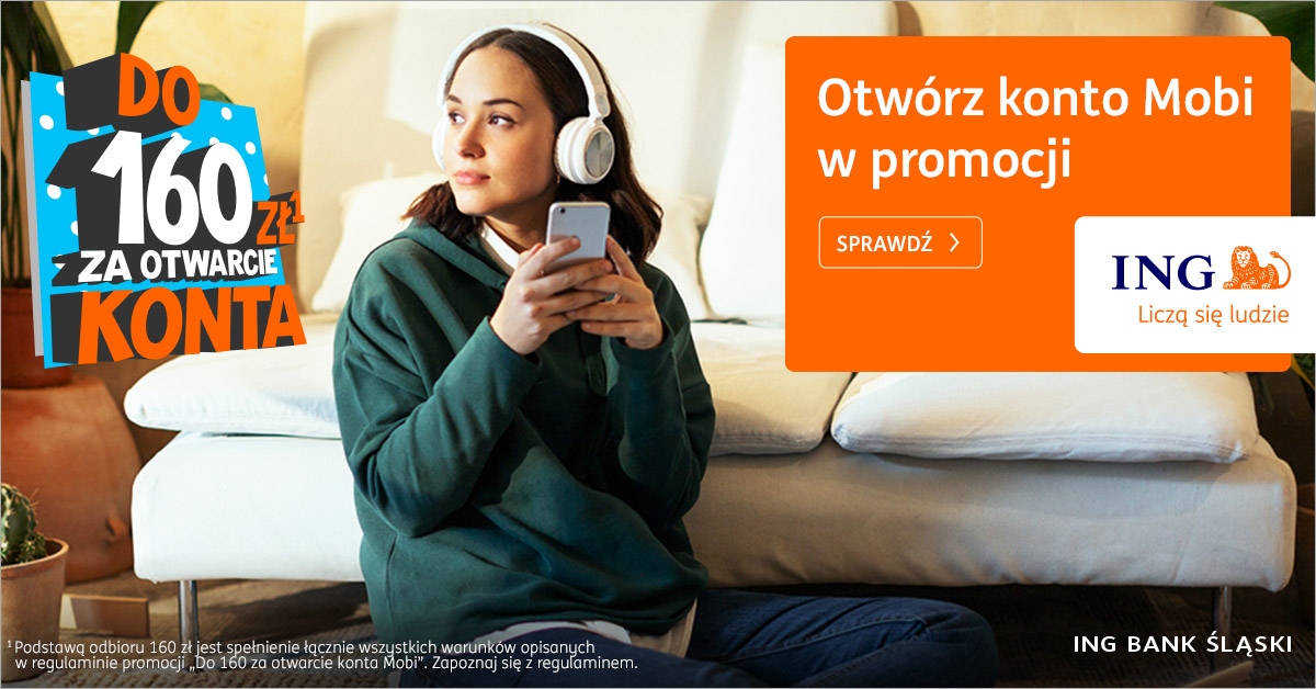 Otwórz konto Mobi w promocji ING Polska i zyskaj do 160 zł!