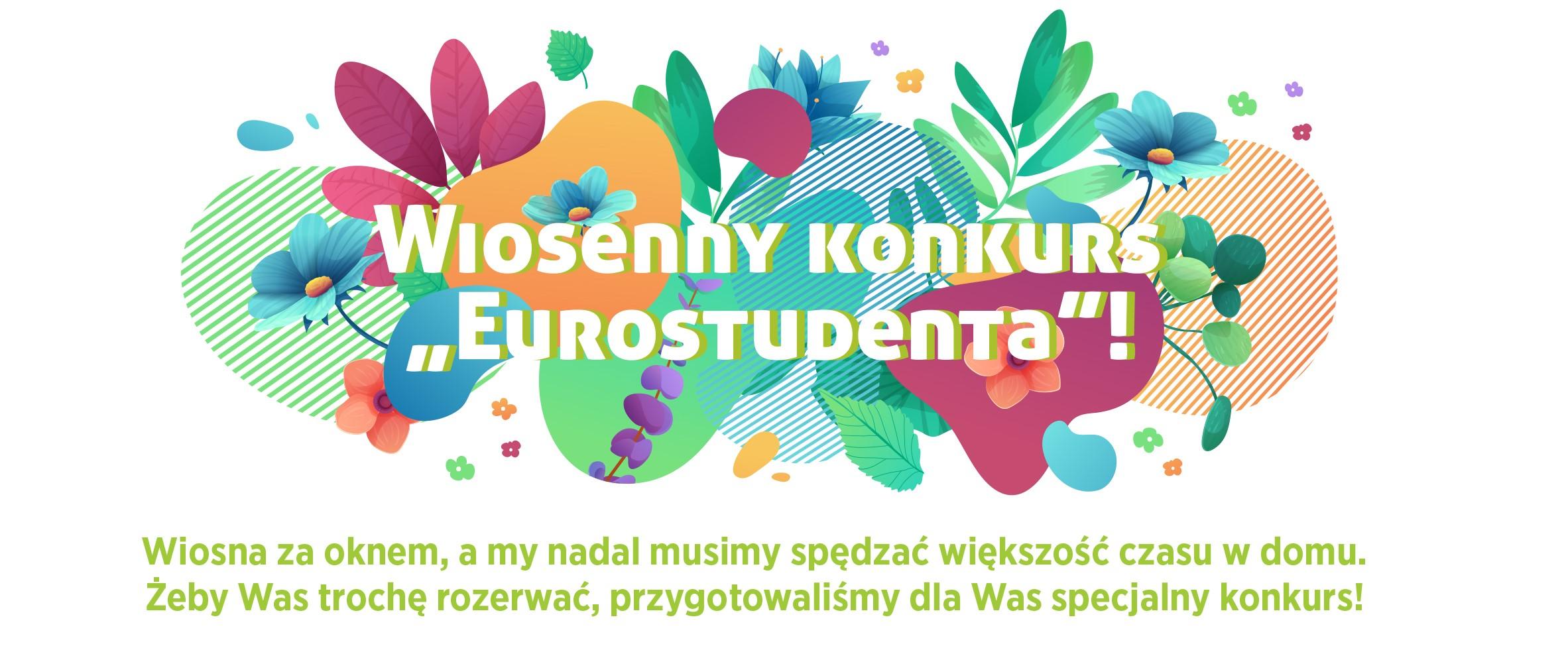 """Wiosenny konkurs """"Eurostudenta""""!"""