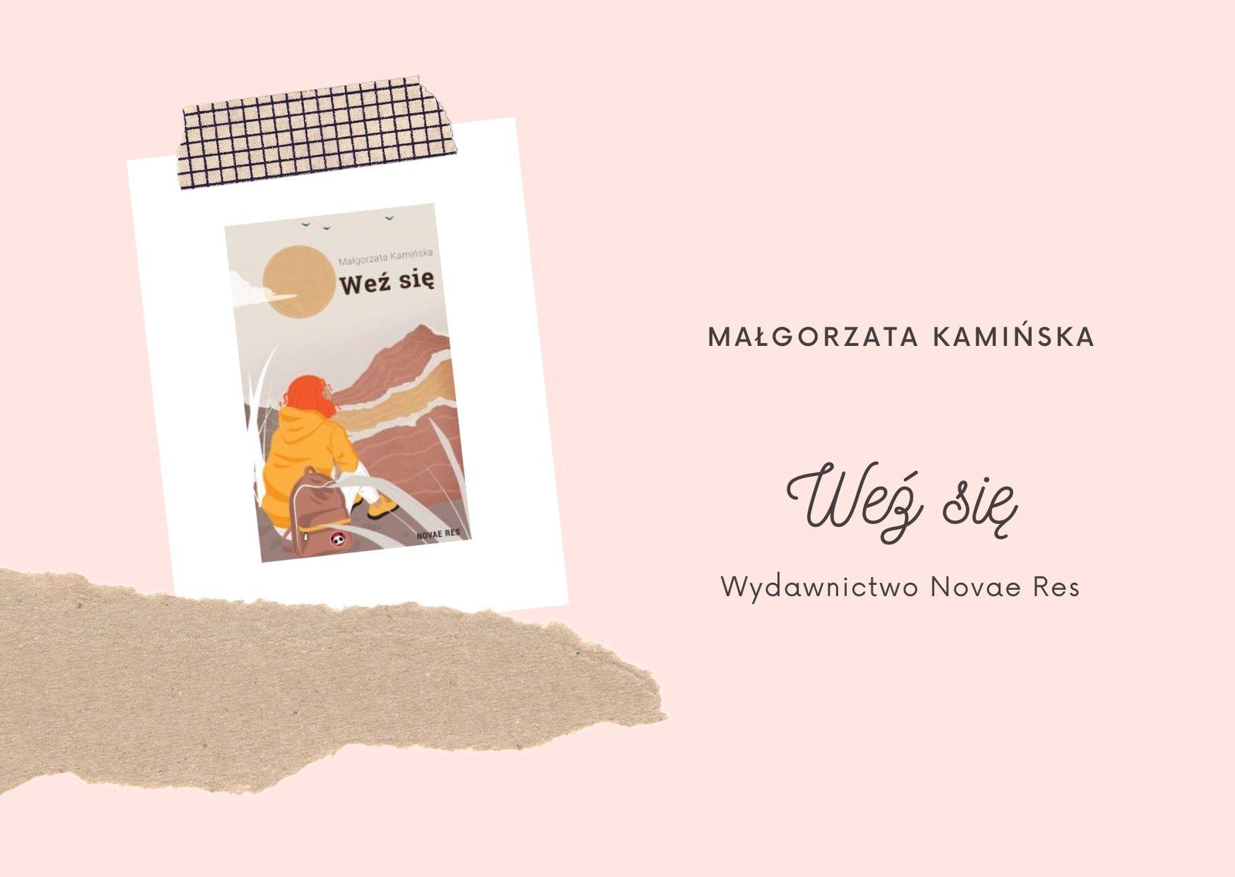 """Małgorzata Kamińska """"Weź się"""" od Wydawnictwa Novae Res – do wygrania w konkursie!"""